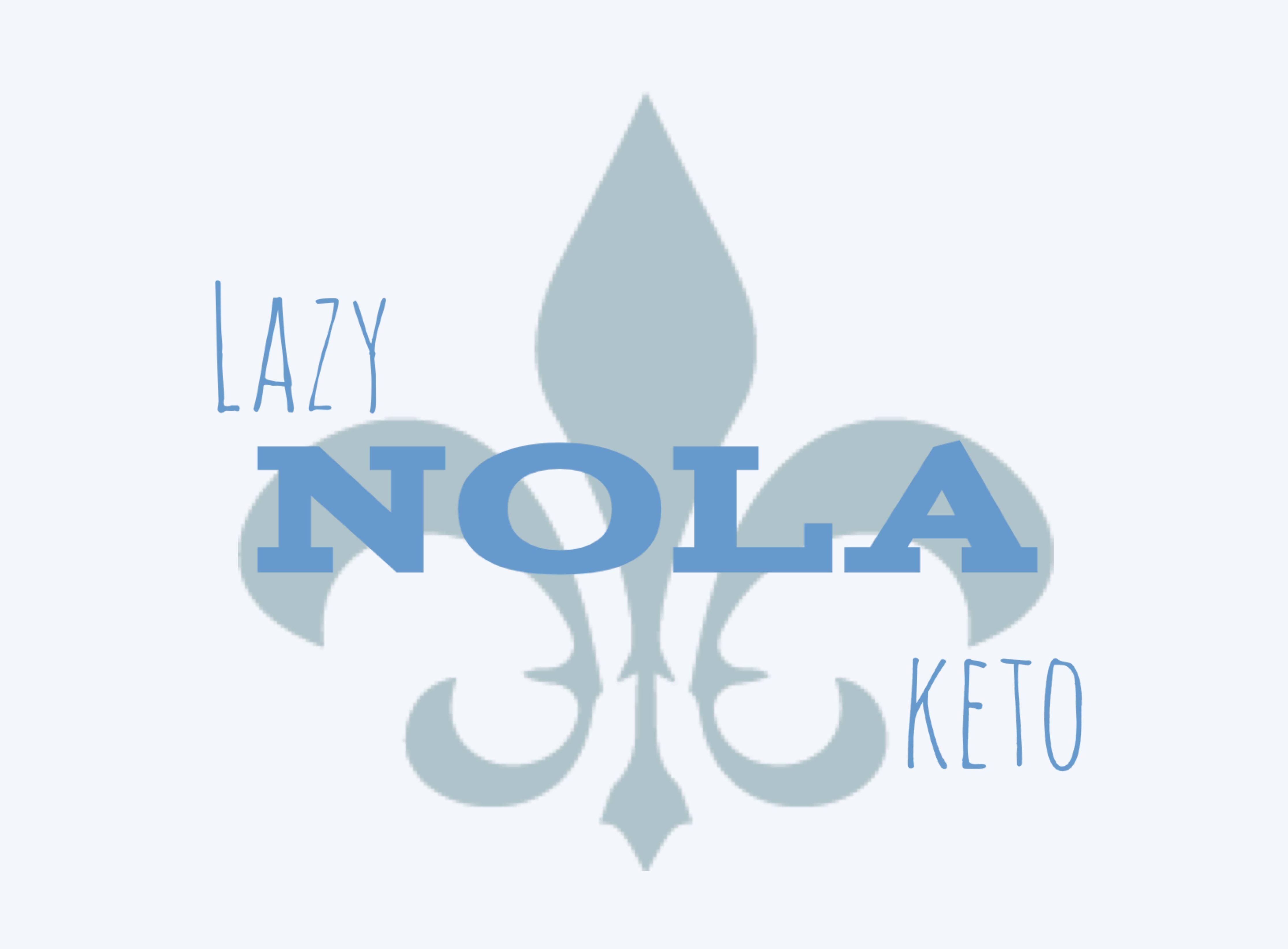 Lazy NOLA Keto